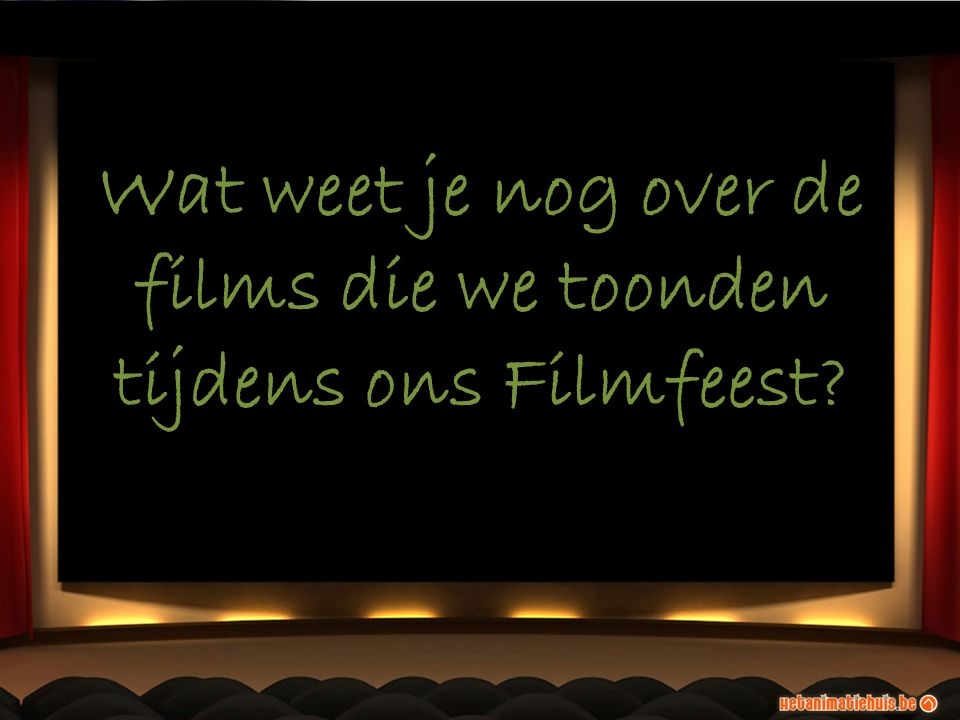 Wat weet je nog over de films die we toonden tijdens ons Filmfeest