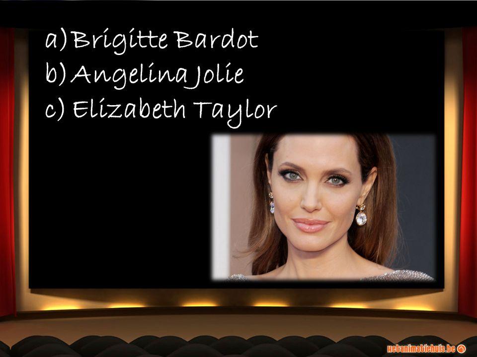 a)Brigitte Bardot b)Angelina Jolie c)Elizabeth Taylor a)Brigitte Bardot b)Angelina Jolie c)Elizabeth Taylor