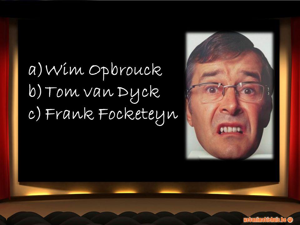 a)Wim Opbrouck b)Tom van Dyck c)Frank Focketeyn