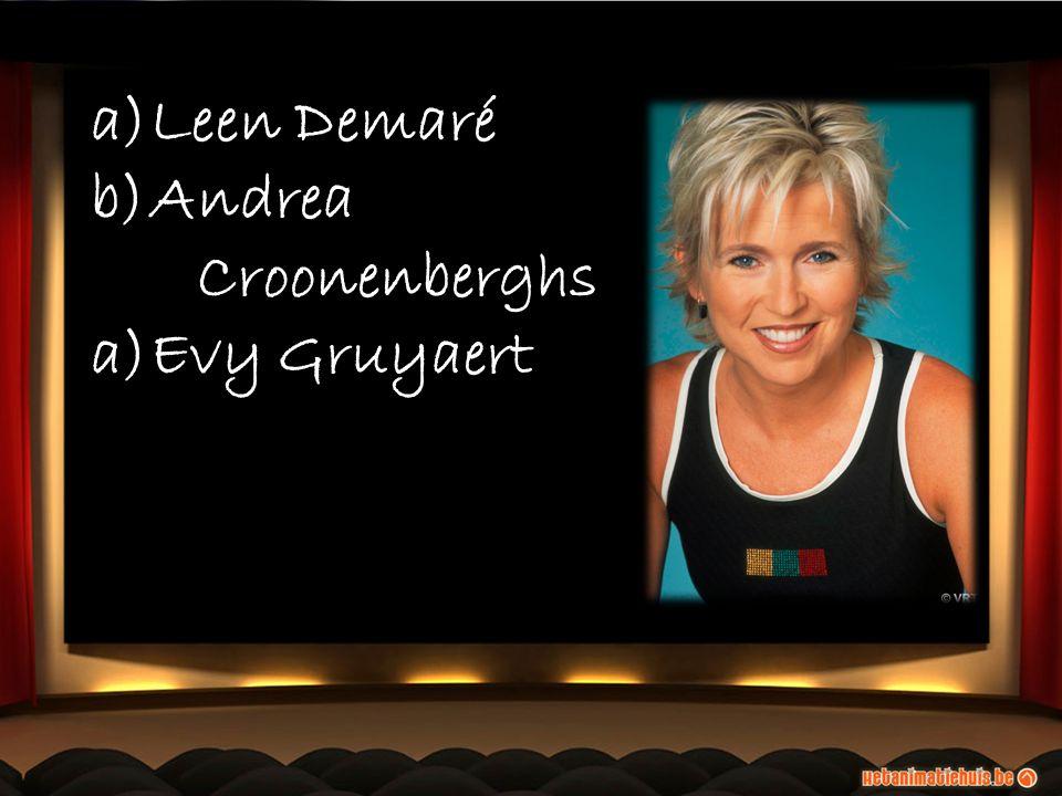 a)Leen Demaré b)Andrea Croonenberghs a)Evy Gruyaert