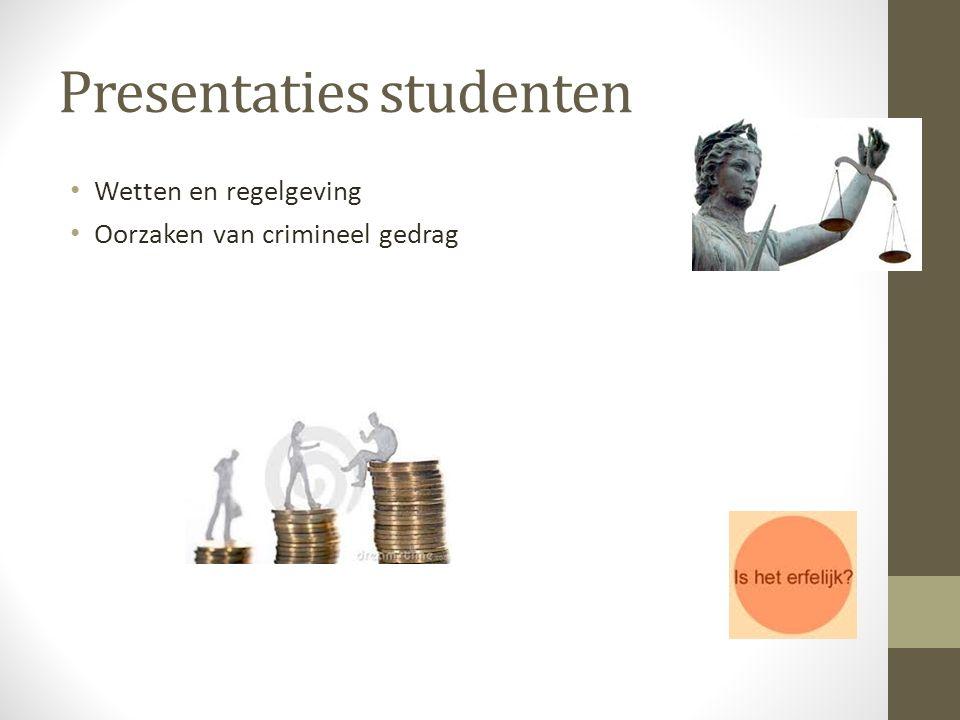 Presentaties studenten Wetten en regelgeving Oorzaken van crimineel gedrag