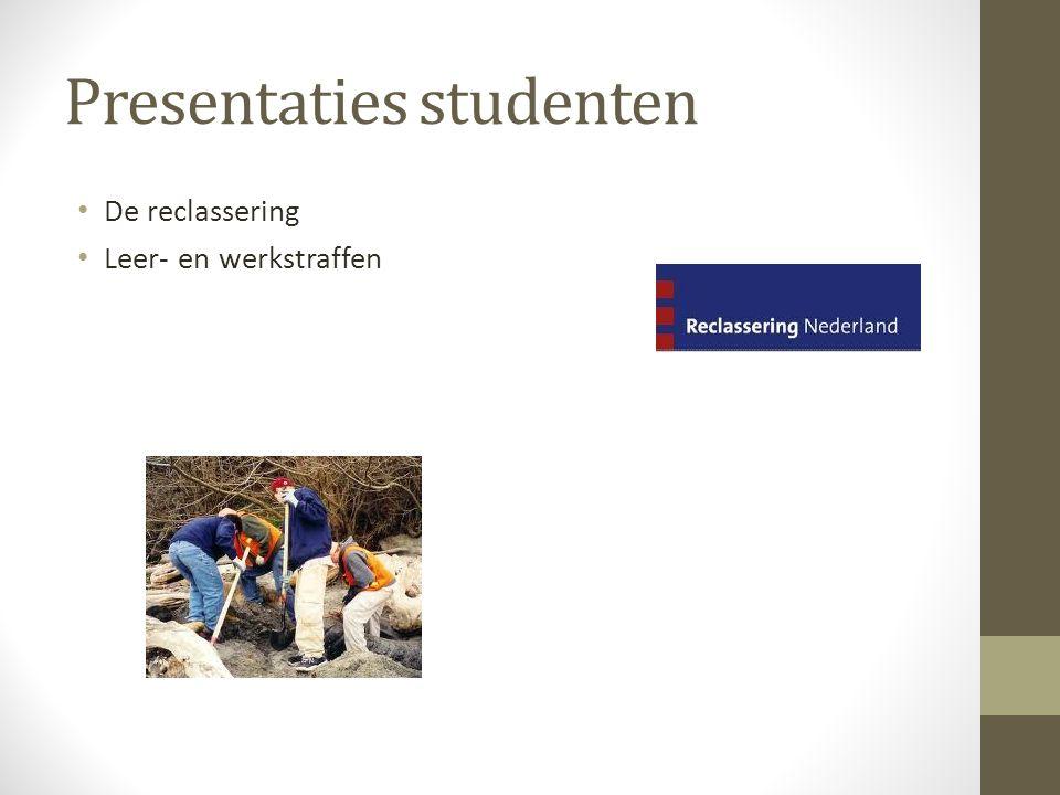Presentaties studenten De reclassering Leer- en werkstraffen