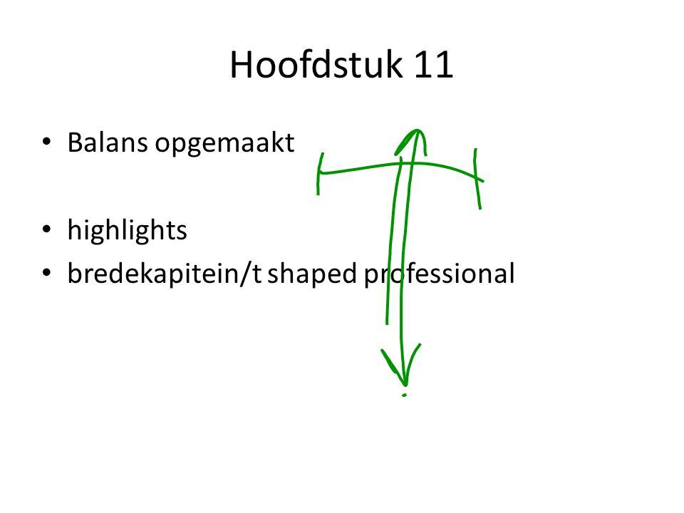 Hoofdstuk 11 Balans opgemaakt highlights bredekapitein/t shaped professional