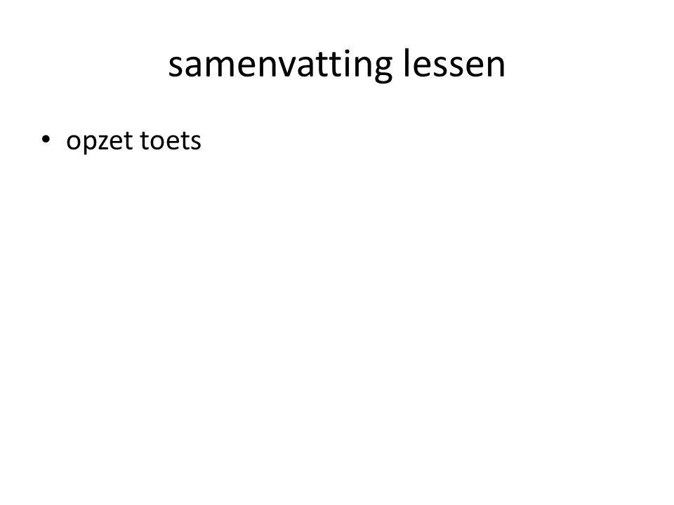 samenvatting lessen opzet toets