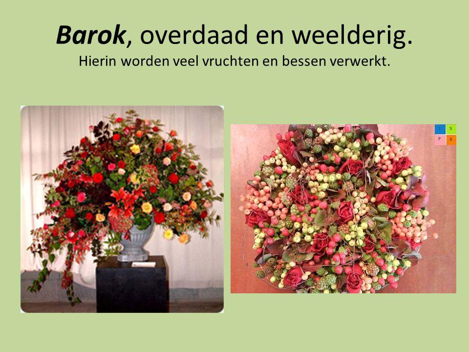 Barok, overdaad en weelderig. Hierin worden veel vruchten en bessen verwerkt.