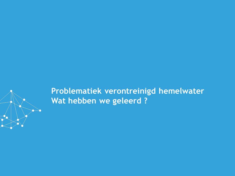 Problematiek verontreinigd hemelwater Wat hebben we geleerd
