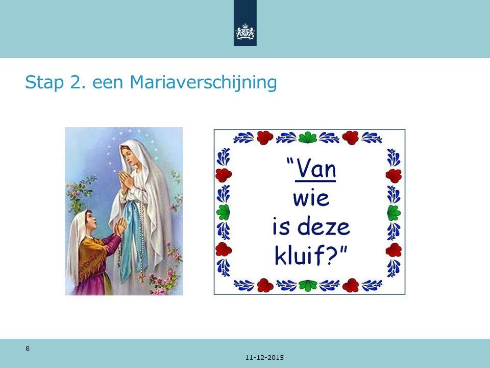 Stap 2. een Mariaverschijning 11-12-2015 8