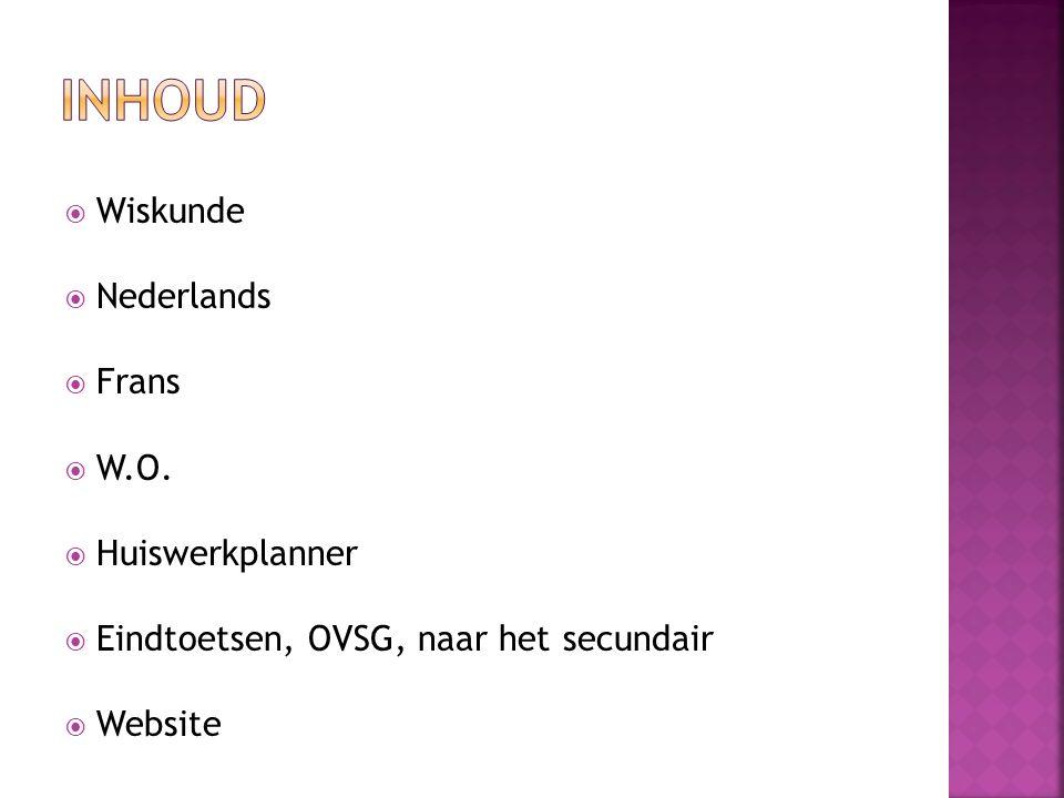  Wiskunde  Nederlands  Frans  W.O.  Huiswerkplanner  Eindtoetsen, OVSG, naar het secundair  Website