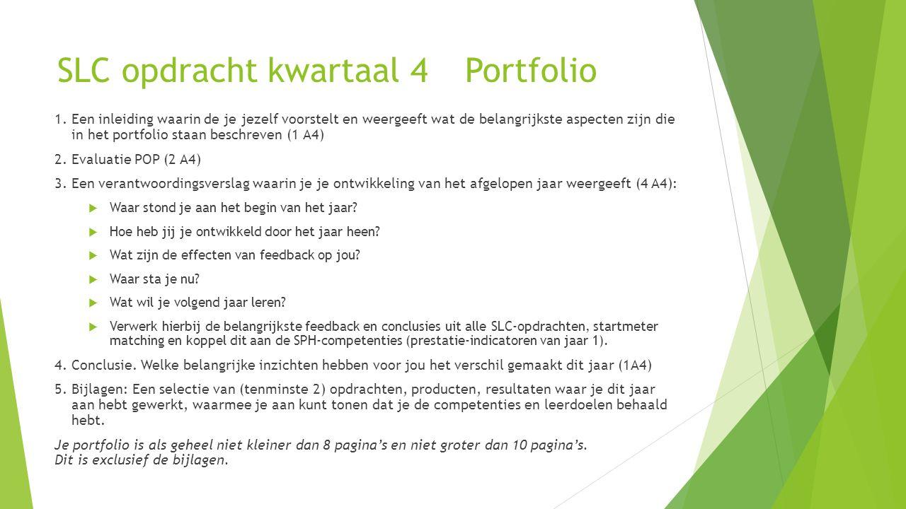 Toetsing en beoordeling SLC  1 EC = startweek en taal/diagnostische toets  1 EC = portfolio Portfolio en Eindgesprek: terugkijken en vooruitkijken Totaal = 2 EC