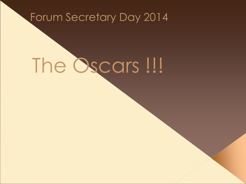 Forum Secretary Day 2014 The Oscars !!!