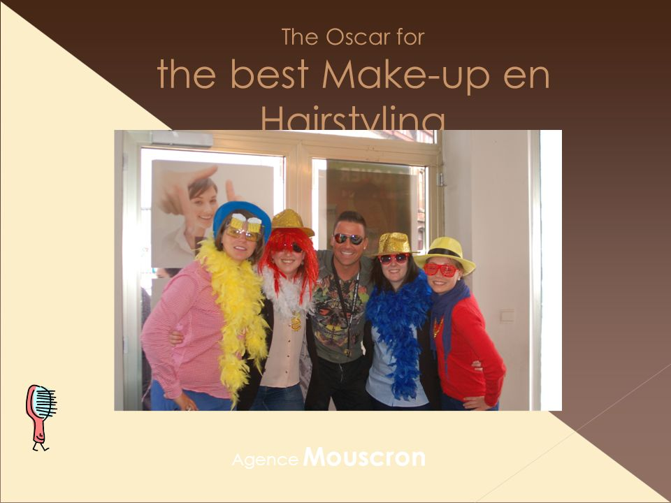 The Oscar for the best Make-up en Hairstyling Agence Mouscron