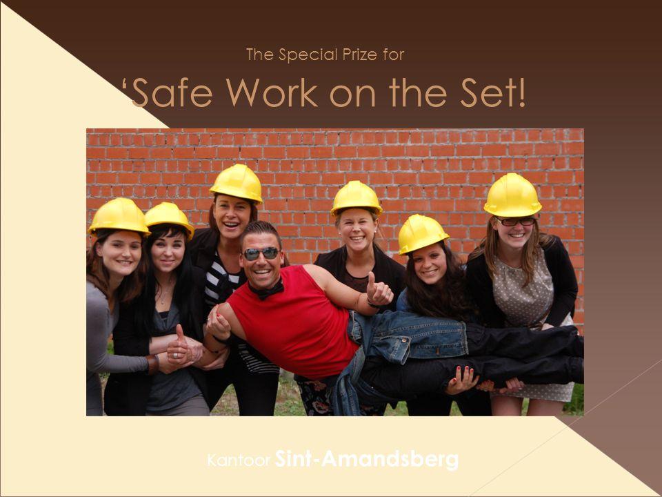 The Special Prize for 'Safe Work on the Set! Kantoor Sint-Amandsberg