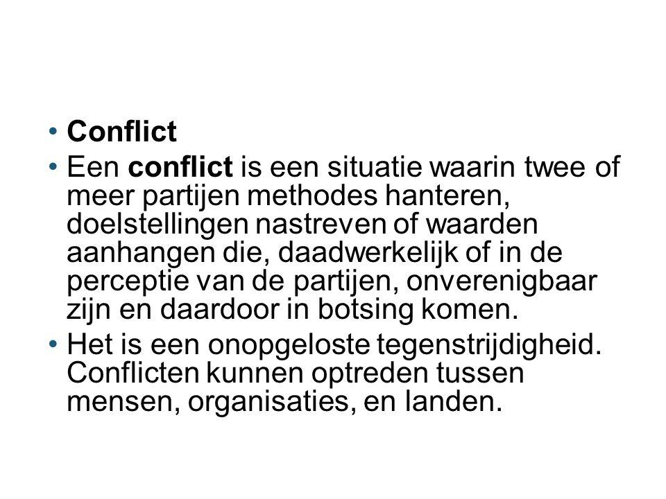 Conflict Een conflict is een situatie waarin twee of meer partijen methodes hanteren, doelstellingen nastreven of waarden aanhangen die, daadwerkelijk