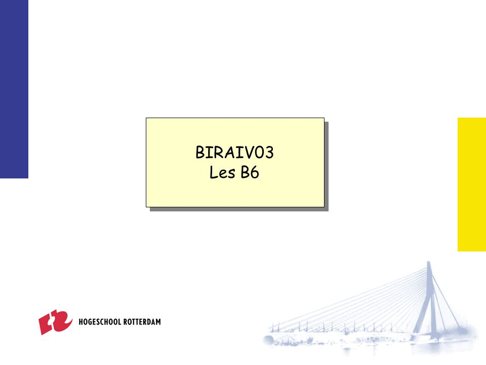 Week 3 BIRAIV03 Les B6 BIRAIV03 Les B6