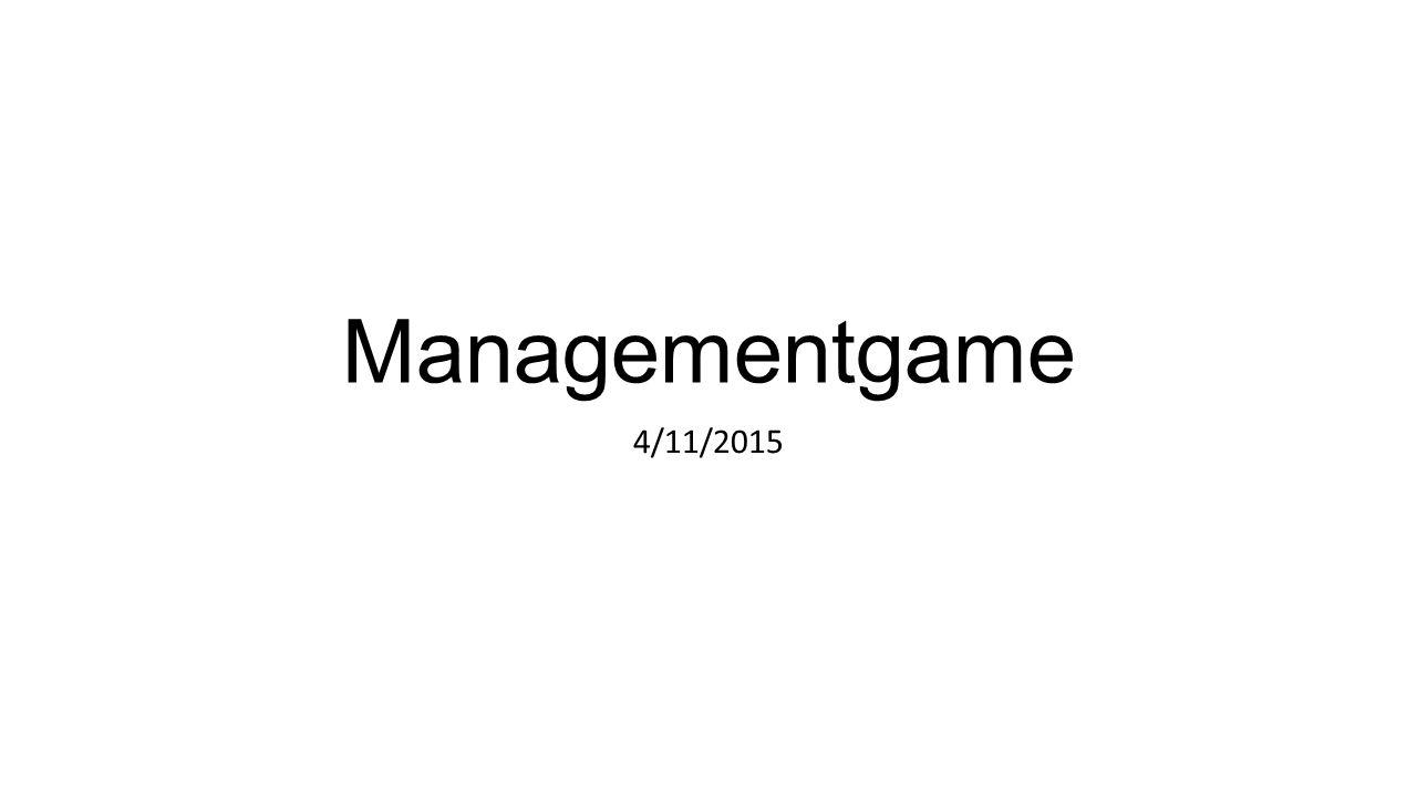 Managementgame 4/11/2015