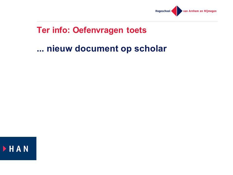 Ter info: Oefenvragen toets... nieuw document op scholar