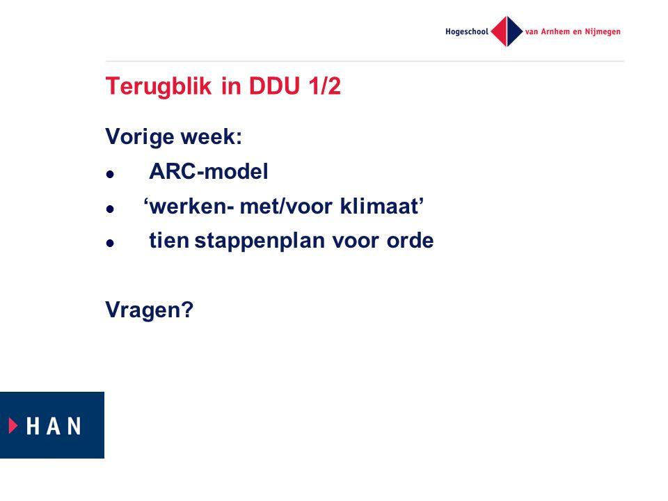 Terugblik in DDU 1/2 Vorige week: ARC-model 'werken- met/voor klimaat' tien stappenplan voor orde Vragen?