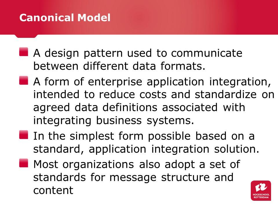 The service requester s infrastructuur vertaalt de eigen proprietary message naar het CMM De ESB is alleen maar verantwoordelijk voor routering en, eventuele, protocol conversie De infrastructuur van de provider vertaalt zijn proprietary model naar het CMM