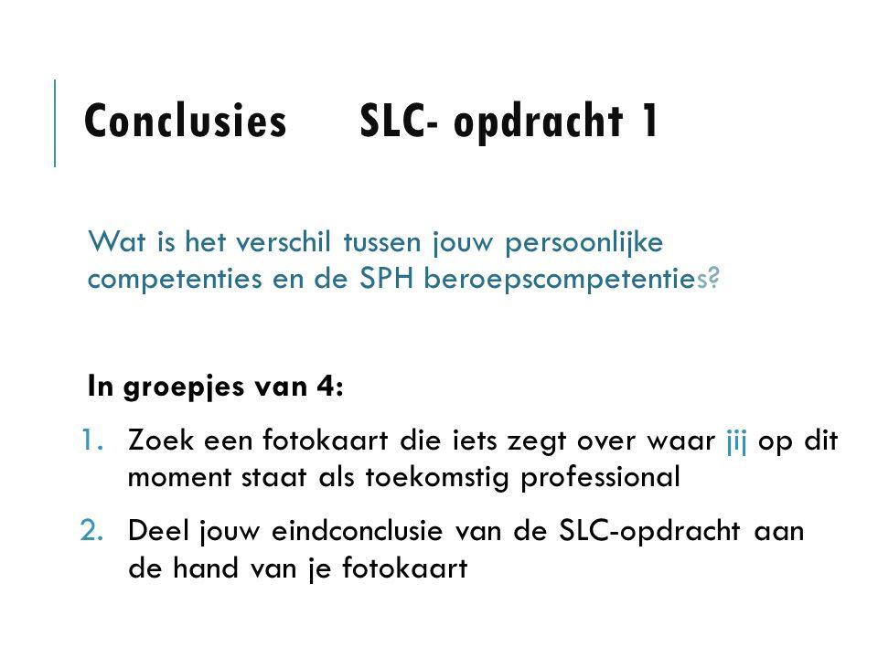 Conclusies SLC- opdracht 1 Wat is het verschil tussen jouw persoonlijke competenties en de SPH beroepscompetenties.
