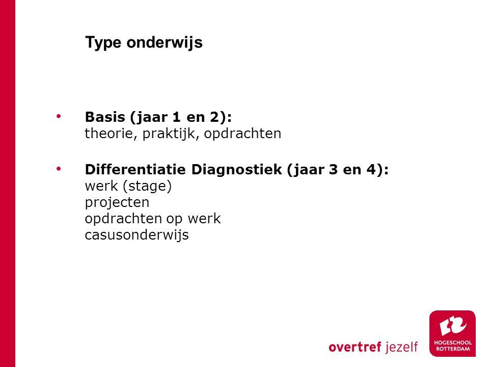 Basis (jaar 1 en 2): theorie, praktijk, opdrachten Differentiatie Diagnostiek (jaar 3 en 4): werk (stage) projecten opdrachten op werk casusonderwijs
