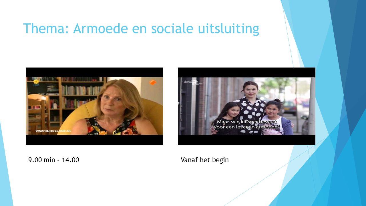 Thema: Armoede en sociale uitsluiting 9.00 min – 14.00Vanaf het begin