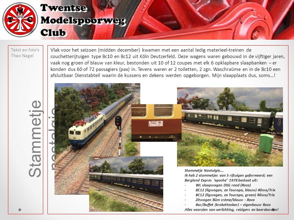 Tekst en foto's Theo Nagel Stammetje nostalgie Vlak voor het seizoen (midden december) kwamen met een aantal ledig materieel-treinen de couchetterijtuigen type Bc10 en Bc12 uit Köln Deutzerfeld.