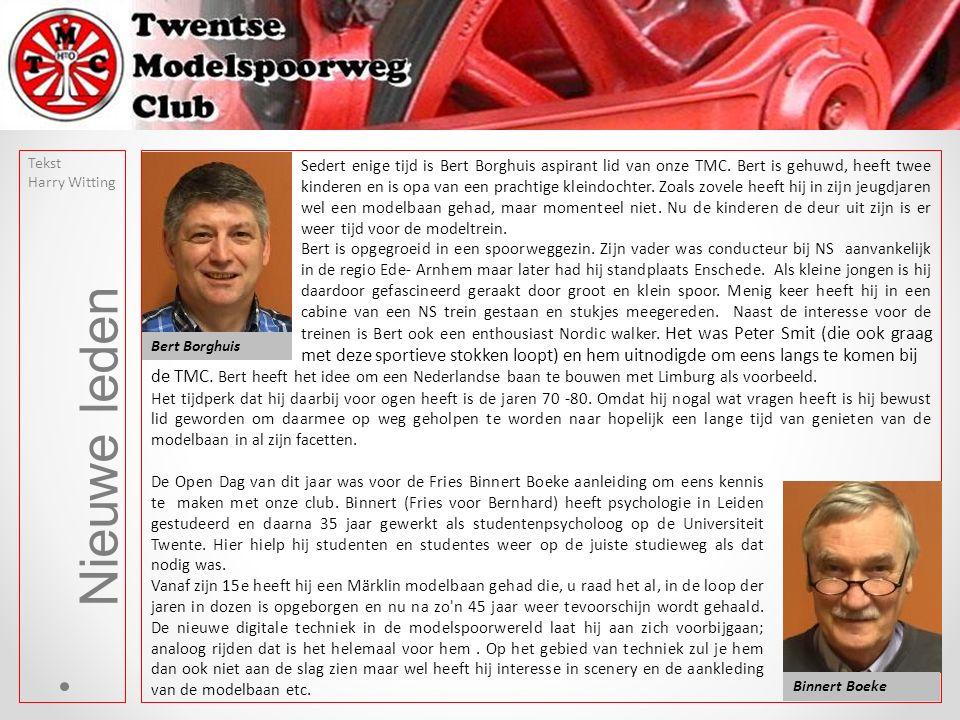 Sedert enige tijd is Bert Borghuis aspirant lid van onze TMC.