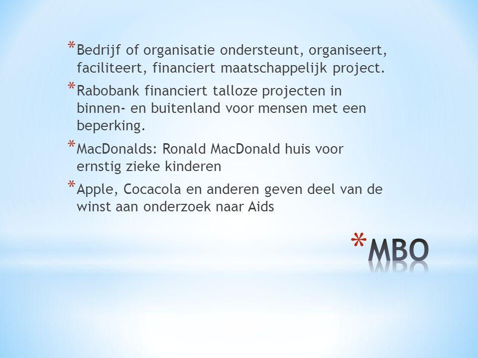 * Bedrijf of organisatie ondersteunt, organiseert, faciliteert, financiert maatschappelijk project.