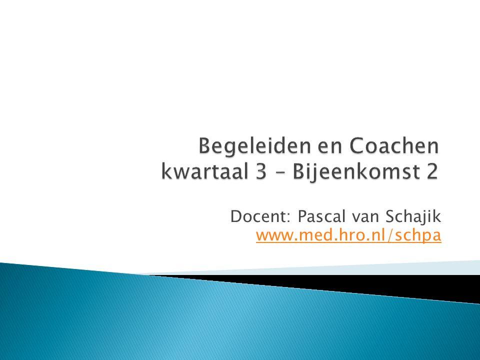 Docent: Pascal van Schajik www.med.hro.nl/schpa