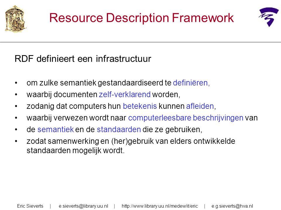 Resource Description Framework RDF definieert een infrastructuur om zulke semantiek gestandaardiseerd te definiëren, waarbij documenten zelf-verklarend worden, zodanig dat computers hun betekenis kunnen afleiden, waarbij verwezen wordt naar computerleesbare beschrijvingen van de semantiek en de standaarden die ze gebruiken, zodat samenwerking en (her)gebruik van elders ontwikkelde standaarden mogelijk wordt.