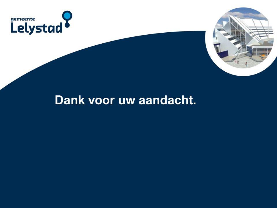 PowerPoint presentatie Lelystad Dank voor uw aandacht.
