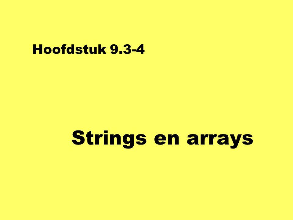 Hoofdstuk 9.3-4 Strings en arrays
