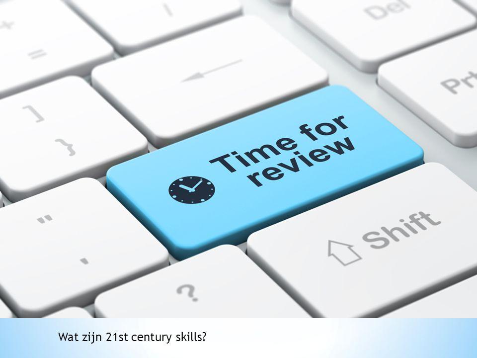 Wat zijn 21st century skills?