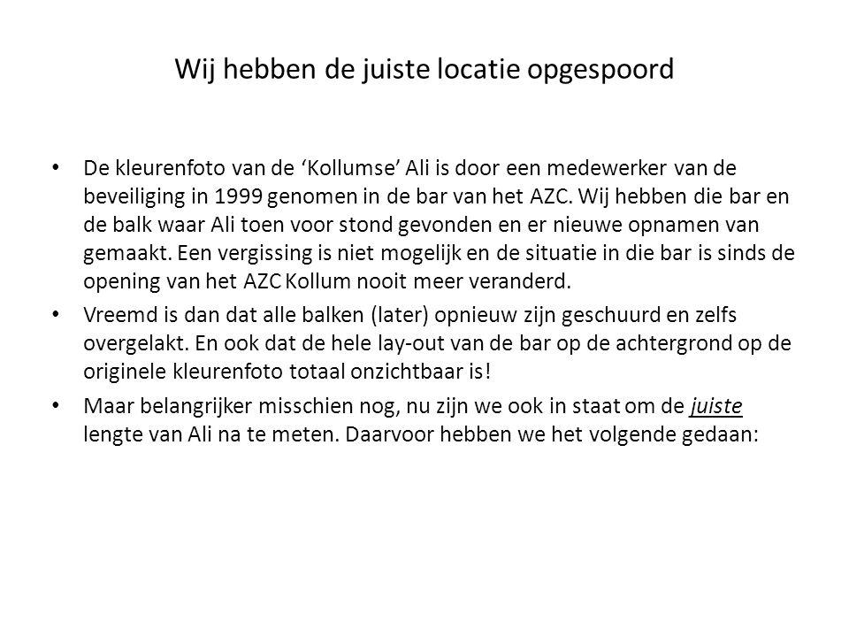 Wij hebben de juiste locatie opgespoord De kleurenfoto van de 'Kollumse' Ali is door een medewerker van de beveiliging in 1999 genomen in de bar van het AZC.