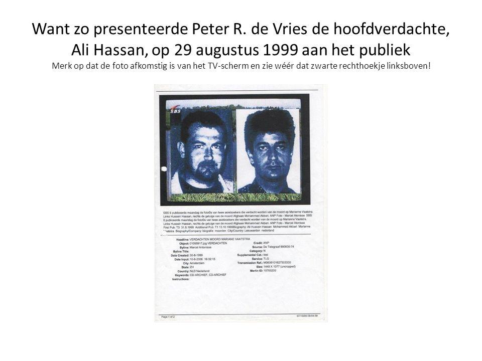 Want zo presenteerde Peter R. de Vries de hoofdverdachte, Ali Hassan, op 29 augustus 1999 aan het publiek Merk op dat de foto afkomstig is van het TV-