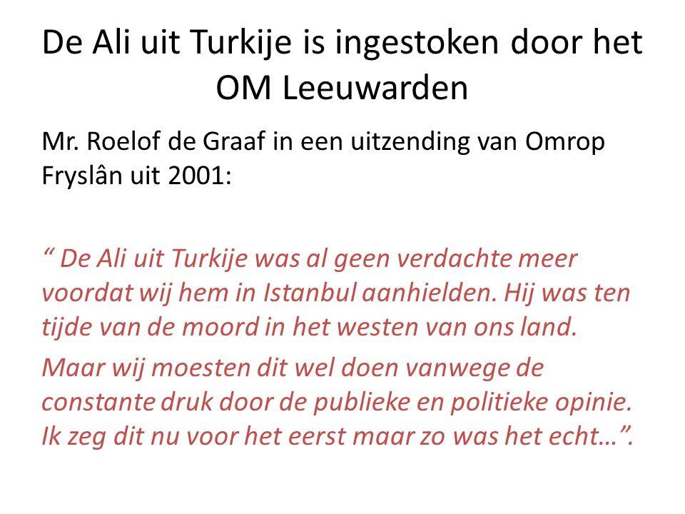 De Ali uit Turkije is ingestoken door het OM Leeuwarden Mr.