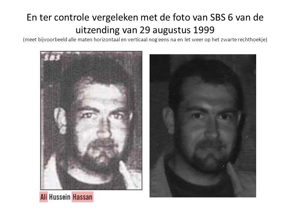 En ter controle vergeleken met de foto van SBS 6 van de uitzending van 29 augustus 1999 (meet bijvoorbeeld alle maten horizontaal en verticaal nog eens na en let weer op het zwarte rechthoekje)