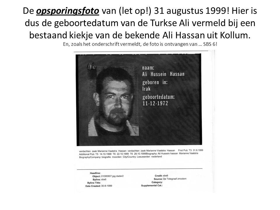 De opsporingsfoto van (let op!) 31 augustus 1999.