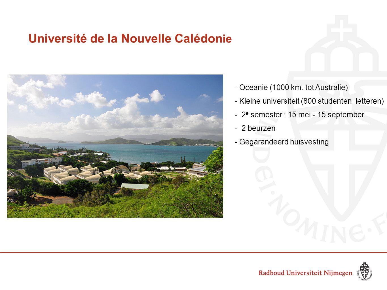 Université de la Nouvelle Calédon ie - Oceanie (1000 km. tot Australie) - Kleine universiteit (800 studenten letteren) - 2 e semester : 15 mei - 15 se