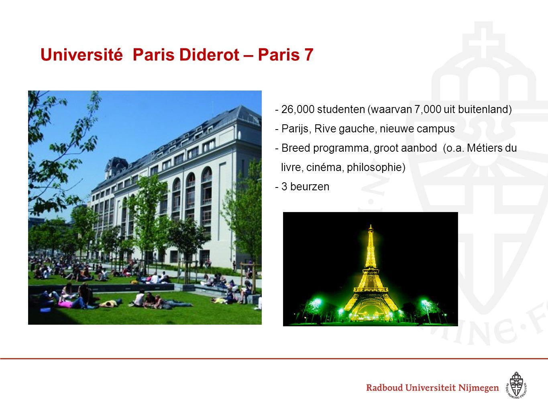 Université Paris Diderot – Paris 7 - 26,000 studenten (waarvan 7,000 uit buitenland) - Parijs, Rive gauche, nieuwe campus - Breed programma, groot aan
