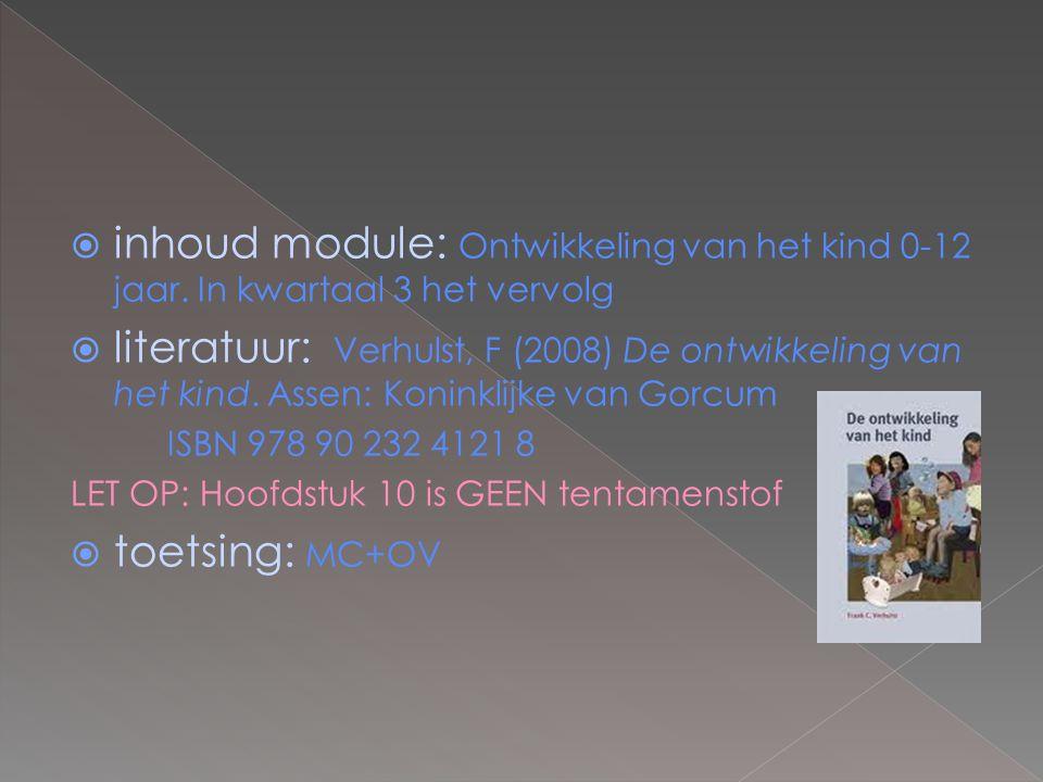  inhoud module: Ontwikkeling van het kind 0-12 jaar.
