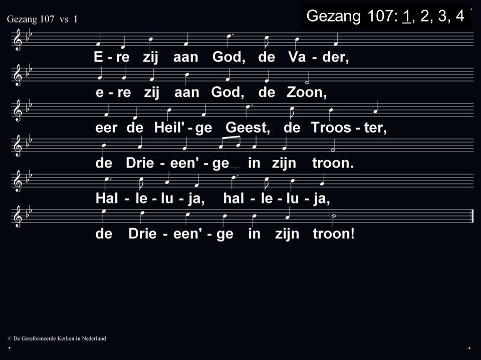 ... Gezang 107: 1, 2, 3, 4