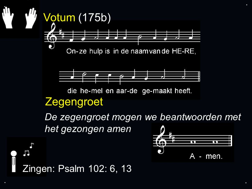 ... Psalm 102: 6, 13
