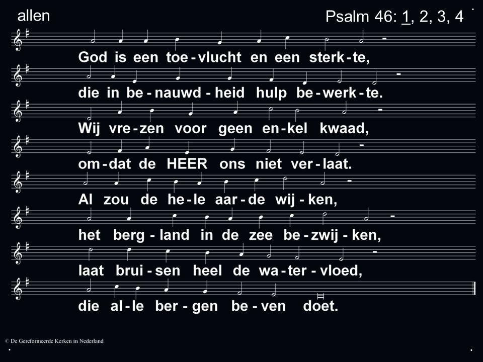 ... Psalm 46: 1, 2, 3, 4 allen