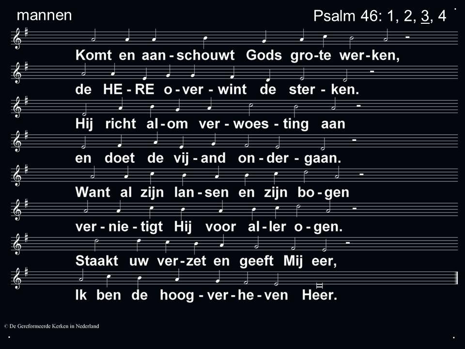 ... mannenPsalm 46: 1, 2, 3, 4