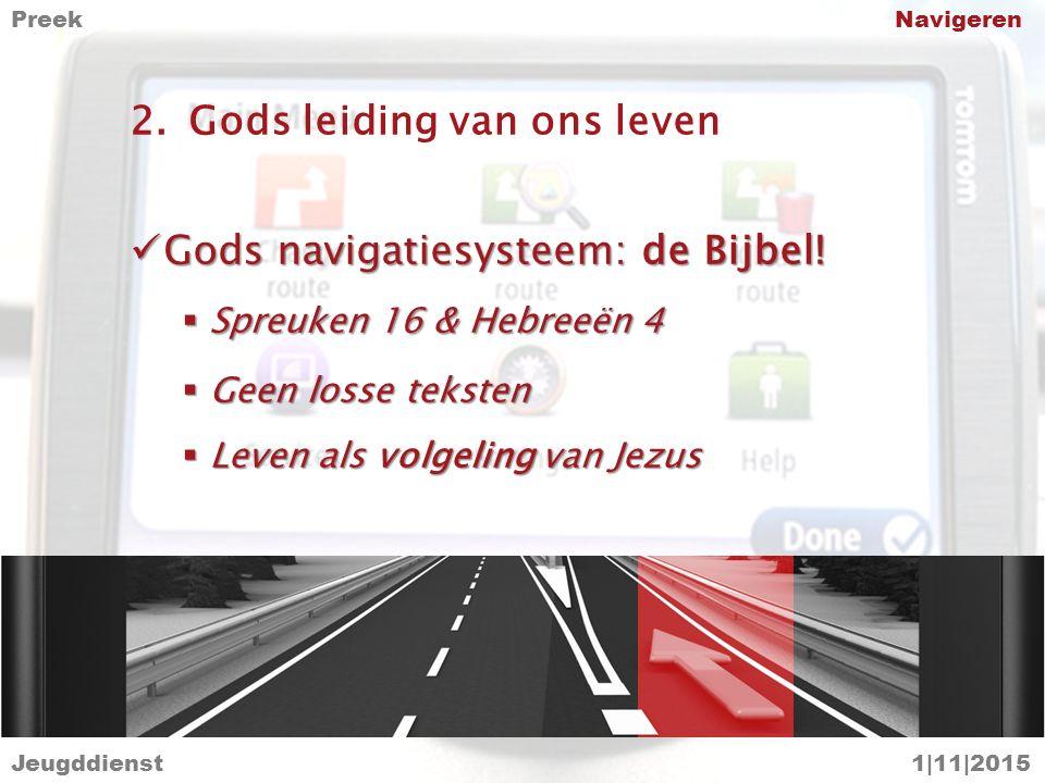 2.Gods leiding van ons leven Gods navigatiesysteem: de Bijbel! Gods navigatiesysteem: de Bijbel!  Spreuken 16 & Hebreeën 4  Geen losse teksten  Lev