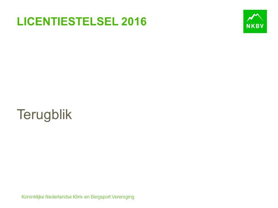 Koninklijke Nederlandse Klim- en Bergsport Vereniging LICENTIESTELSEL 2016 Terugblik
