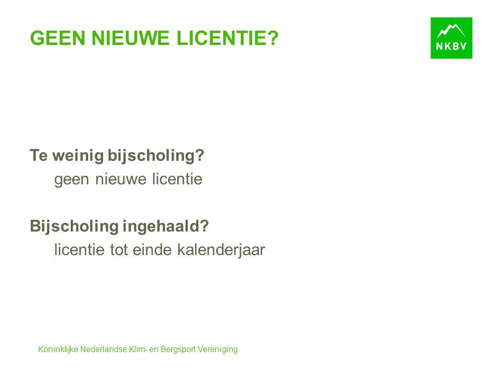Koninklijke Nederlandse Klim- en Bergsport Vereniging GEEN NIEUWE LICENTIE.