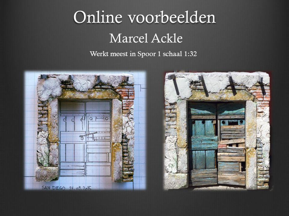 Online voorbeelden Marcel Ackle Werkt meest in Spoor 1 schaal 1:32