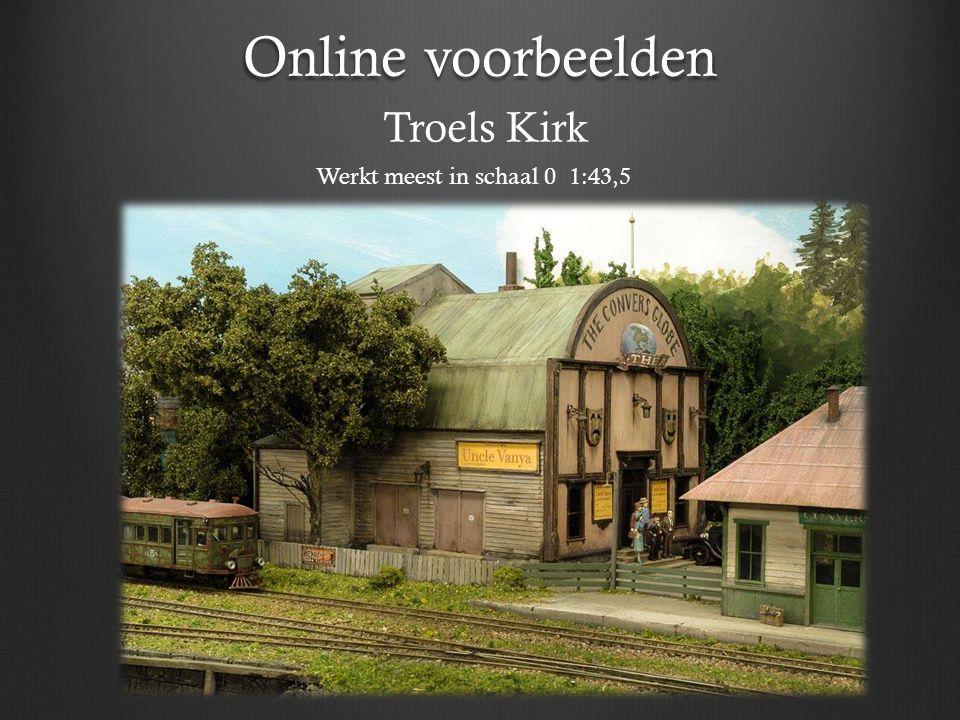 Online voorbeelden Troels Kirk Werkt meest in schaal 0 1:43,5